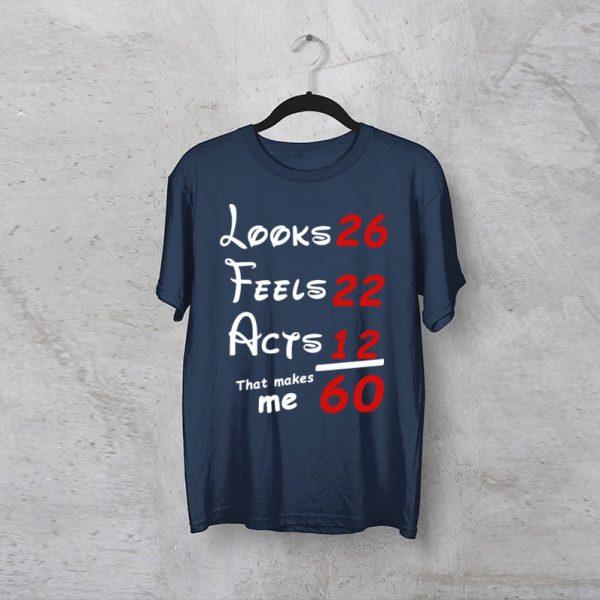 """חולצה מודפסת לגבר """"Looks, Feels, Acts"""""""