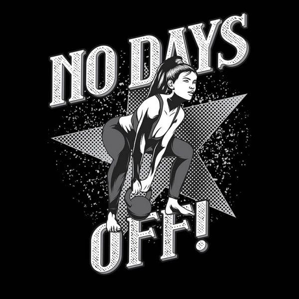"""חולצה מודפסת לאשה """"No Days Off"""""""